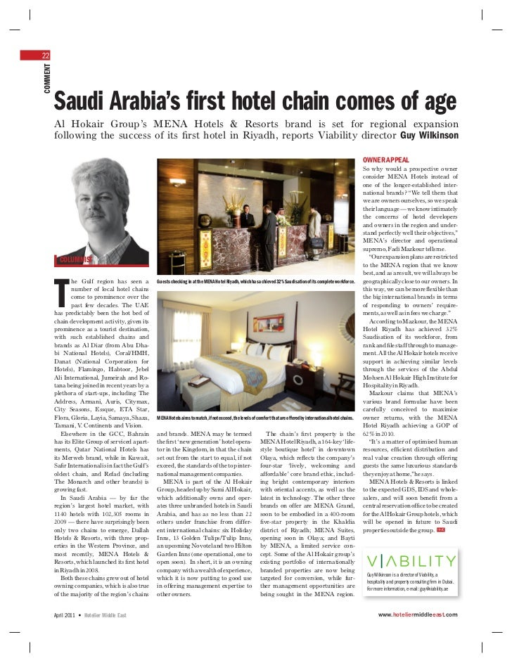 22COMMENT          Saudi Arabia's first hotel chain comes of age          Al Hokair Group's MENA Hotels & Resorts brand is...