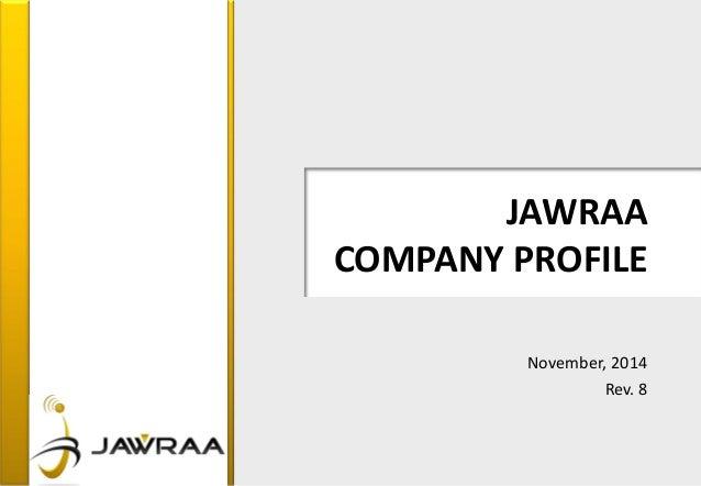 JAWRAA COMPANY PROFILE November, 2014 Rev. 8