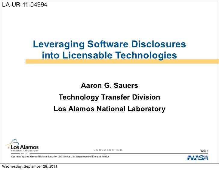 LA-UR 11-04994                       Leveraging Software Disclosures                         into Licensable Technologies ...
