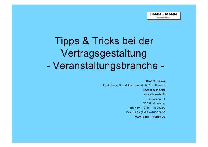 Tipps & Tricks bei der   Vertragsgestaltung- Veranstaltungsbranche -                                          Olaf C. Saue...