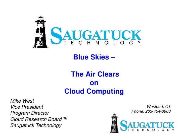 Blue Skies –                        The Air Clears                            on                     Cloud Computing Mike ...