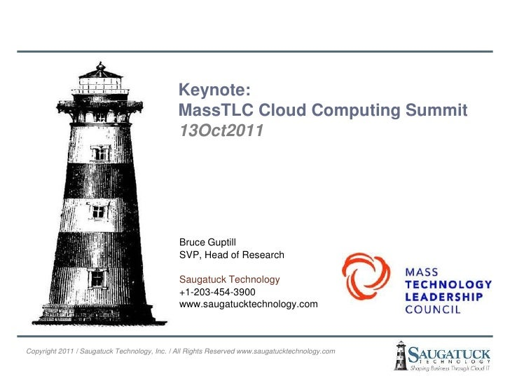 Keynote: MassTLC Cloud Computing Summit <br />13Oct2011<br />Bruce Guptill<br />SVP, Head of Research <br />Saugatuck Tech...