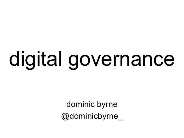 digital governance dominic byrne @dominicbyrne_