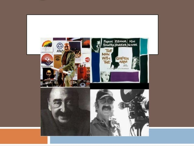  Saul Bass (May 8, 1920 – April 25, 1996)  Bass was a American graphic designer who is best known for his motion picture...