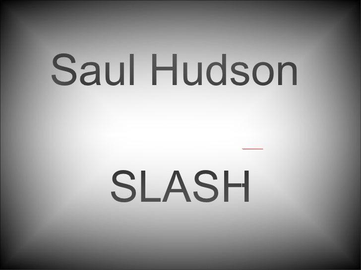 Saul Hudson  SLASH