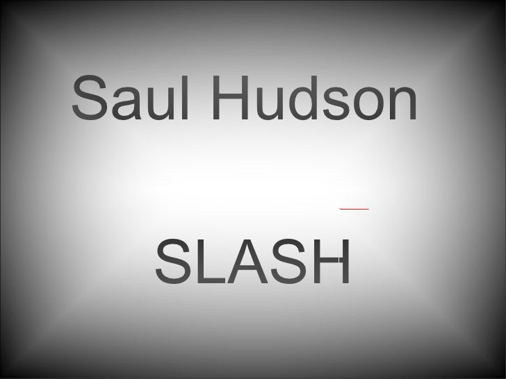 Saul Hudson  SLASH