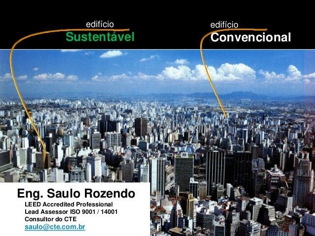 edifício      edifício              Sustentável         ConvencionalEng. Saulo Rozendo LEED Accredited Professional Lead A...