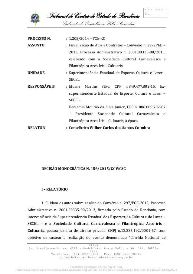 Tribunal de Contas do Estado de Rondônia Gabinete do Conselheiro Wilber Coimbra III-X Av. Presidente Dutra, 4229 – Pedrinh...