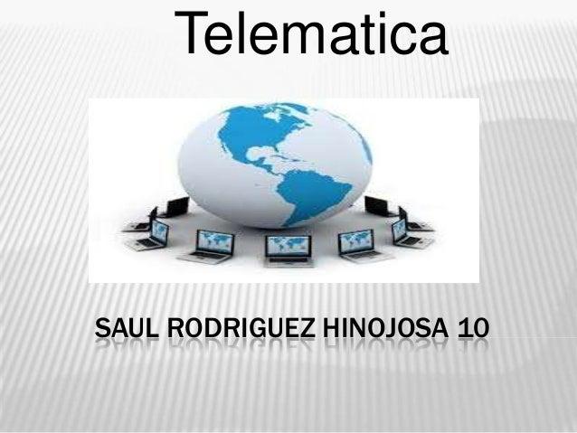 Telematica  SAUL RODRIGUEZ HINOJOSA 10