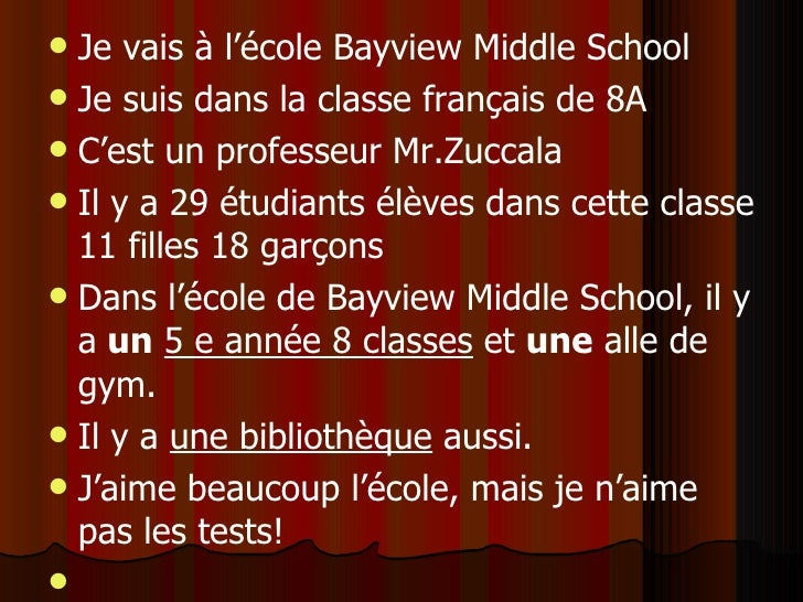 <ul><li>Je vais àl'école Bayview Middle School </li></ul><ul><li>Je suis dans la clas se  français de 8A </li></ul><ul><l...