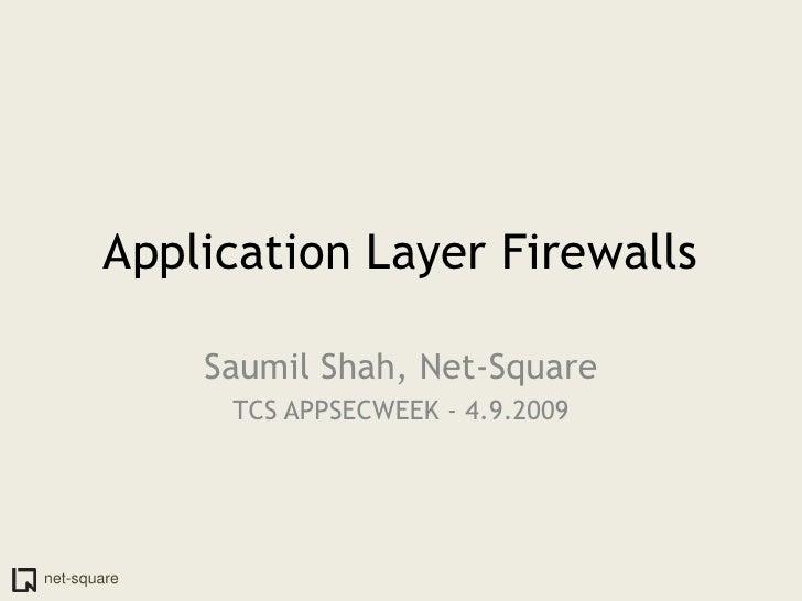 Application Layer Firewalls<br />Saumil Shah, Net-Square<br />TCS APPSECWEEK - 4.9.2009<br />