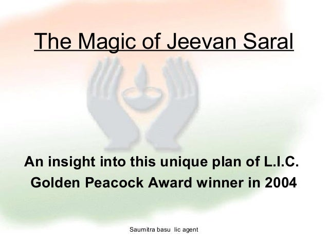 The Magic of Jeevan SaralAn insight into this unique plan of L.I.C. Golden Peacock Award winner in 2004                Sau...