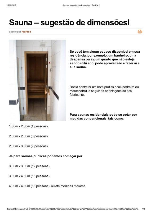 15/02/2015 Sauna - sugestão de di mensões!  - FazFácil  Sauna - sugestão de dimensões!   Escrito por FazFácil  1 Se você t...