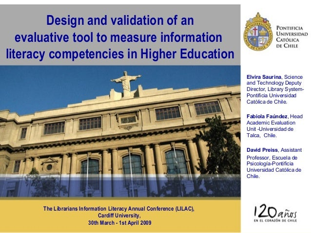 Design and validation of an evaluative tool to measure information literacy competencies in Higher Education Elvira Saurin...