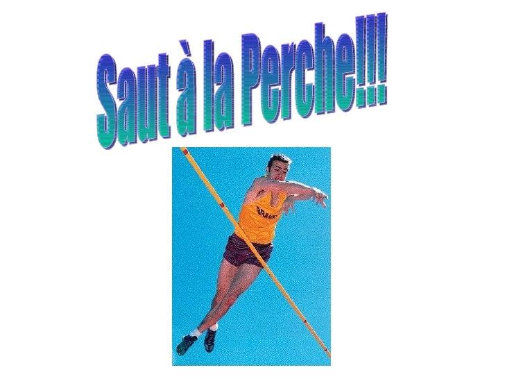 Saut à la Perche!!!