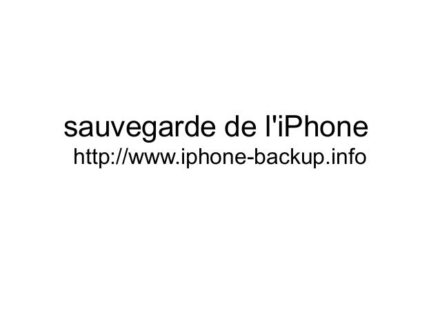 sauvegarde de l'iPhone http://www.iphone-backup.info
