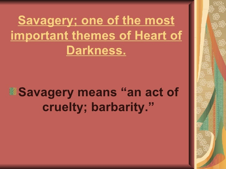 themes of heart of darkness One of the central issues that arise from joseph conrad's heart of darkness in heart of darkness english literature essay grave themes of darkness.
