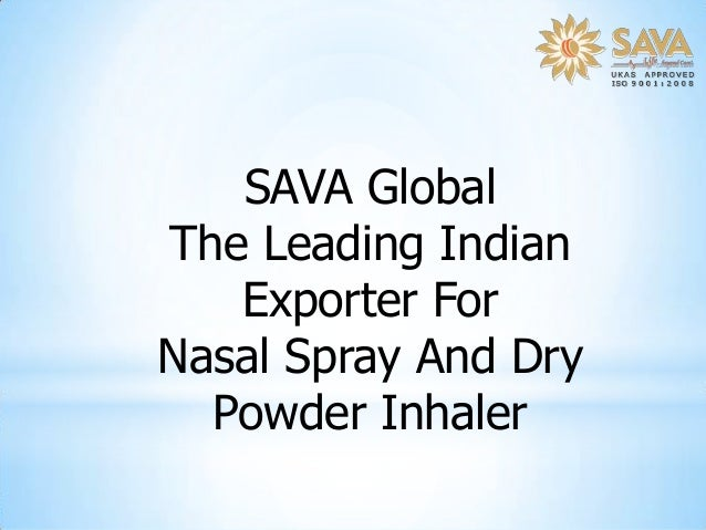 SAVA Global The Leading Indian Exporter For Nasal Spray And Dry Powder Inhaler