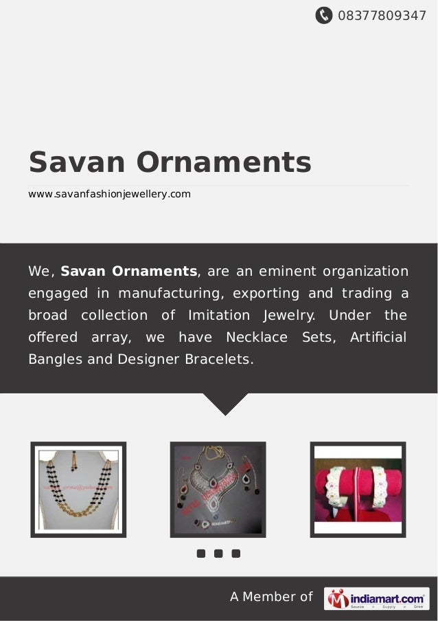 08377809347 A Member of Savan Ornaments www.savanfashionjewellery.com We, Savan Ornaments, are an eminent organization eng...