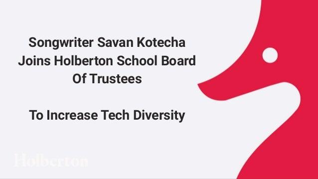 Songwriter Savan Kotecha Joins Holberton School Board Of Trustees To Increase Tech Diversity