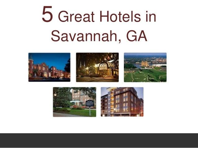 5 Great Hotels in Savannah, GA