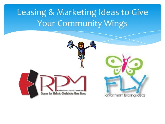 Leasing & Marketing Ideas to Give     Your Community Wings