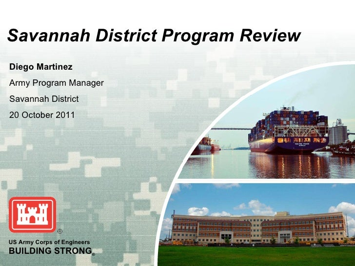 Savannah District Program Review Diego Martinez Army Program Manager Savannah District 20 October 2011