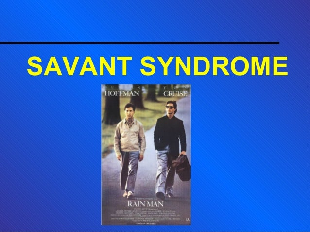 savant syndrome and autistic savant Get information, facts, and pictures about savant syndrome at encyclopediacom make research projects and school reports about savant syndrome easy with credible.