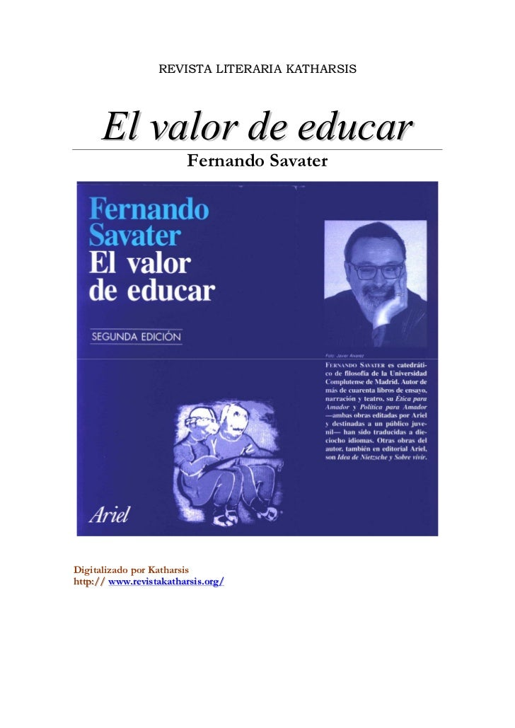 REVISTA LITERARIA KATHARSIS      El valor de educar                        Fernando SavaterDigitalizado por Katharsishttp:...