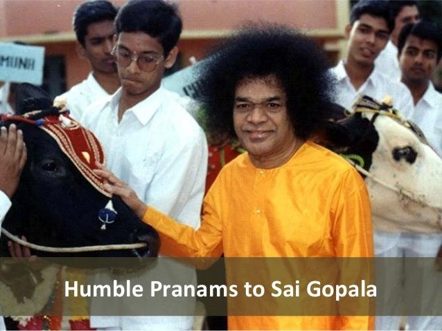 Humble Pranams to Sai Gopala