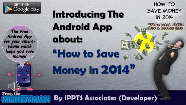 """The Free Android App for your smartphone which helps you save money!  Introducing The Android App about:  """"How to Save Mon..."""