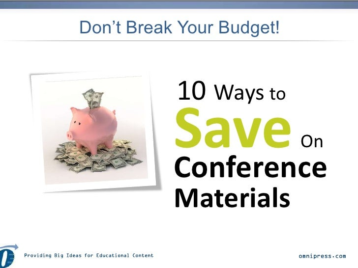 Don't Break Your Budget!           10 Ways to           Save           Conference                           On           M...