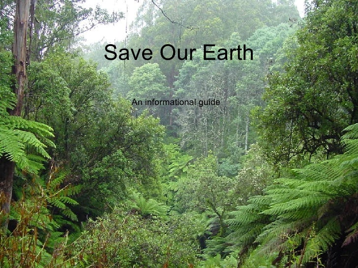 Save Our Earth An informational guide