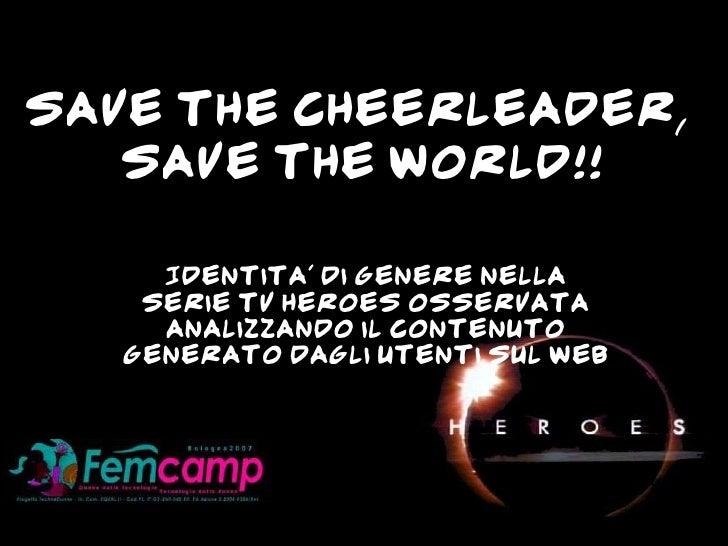 Save the cheerleader,    save the world!!       Identita' di genere nella     serie TV Heroes osservata      analizzando i...