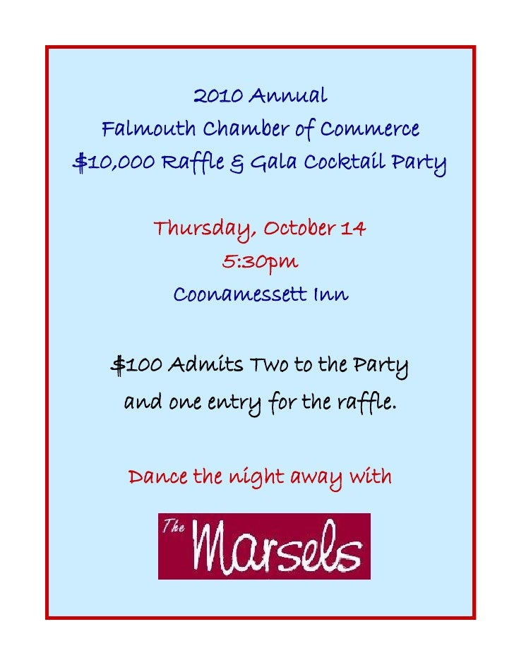 2010 Annual   Falmouth Chamber of Commerce $10,000 Raffle & Gala Cocktail Party         Thursday, October 14              ...