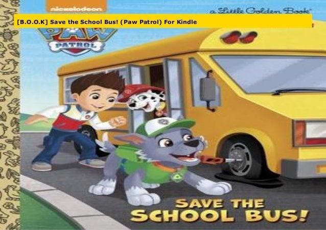 B O O K Save The School Bus Paw Patrol For Kindle
