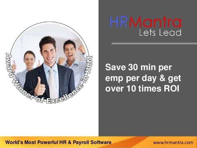 Save 30 min per emp per day & get over 10 times ROI www.hrmantra.comWorld's Most Powerful HR & Payroll Software