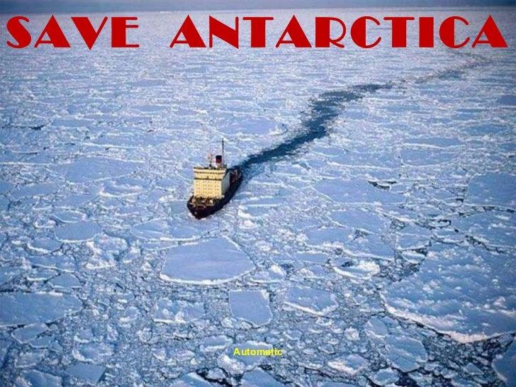 SAVE  ANTARCTICA  Automatic