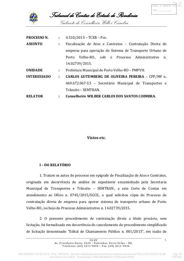 Tribunal de Contas do Estado de Rondônia Gabinete do Conselheiro Wilber Coimbra III-XV Av. Presidente Dutra, 4229 – Pedrin...