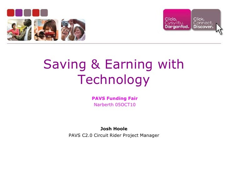 Saving & Earning with Technology<br />PAVS Funding Fair<br />Narberth 05OCT10<br />Josh Hoole<br />PAVS C2.0 Circuit Rider...