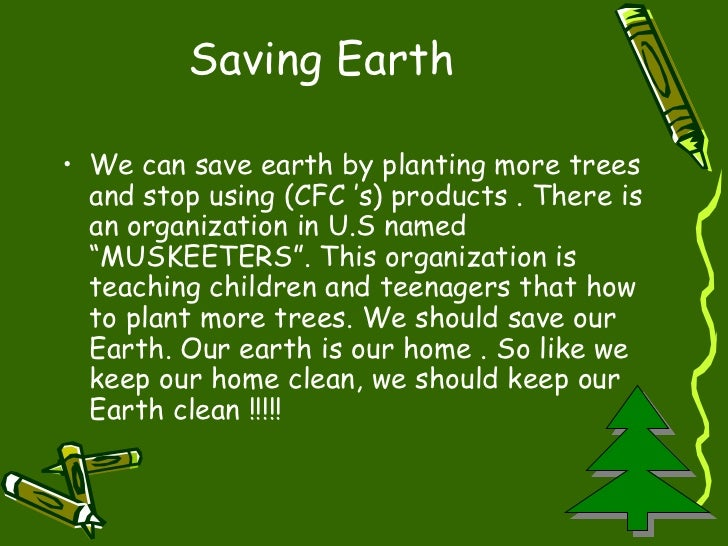 essay on save planet earth Essay on save our planet earth - why be concerned about the review order the necessary guidance on the website let specialists accomplish their tasks: receive the.