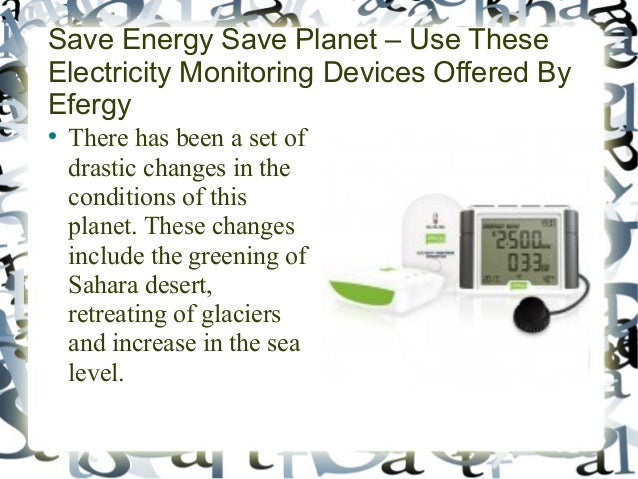 Energy Monitoring Devices : Save energy planet use these electricity monitoring