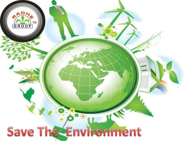 What is environment ? Environment means all of the outside forces, events and things that act on a thing. In recent years,...