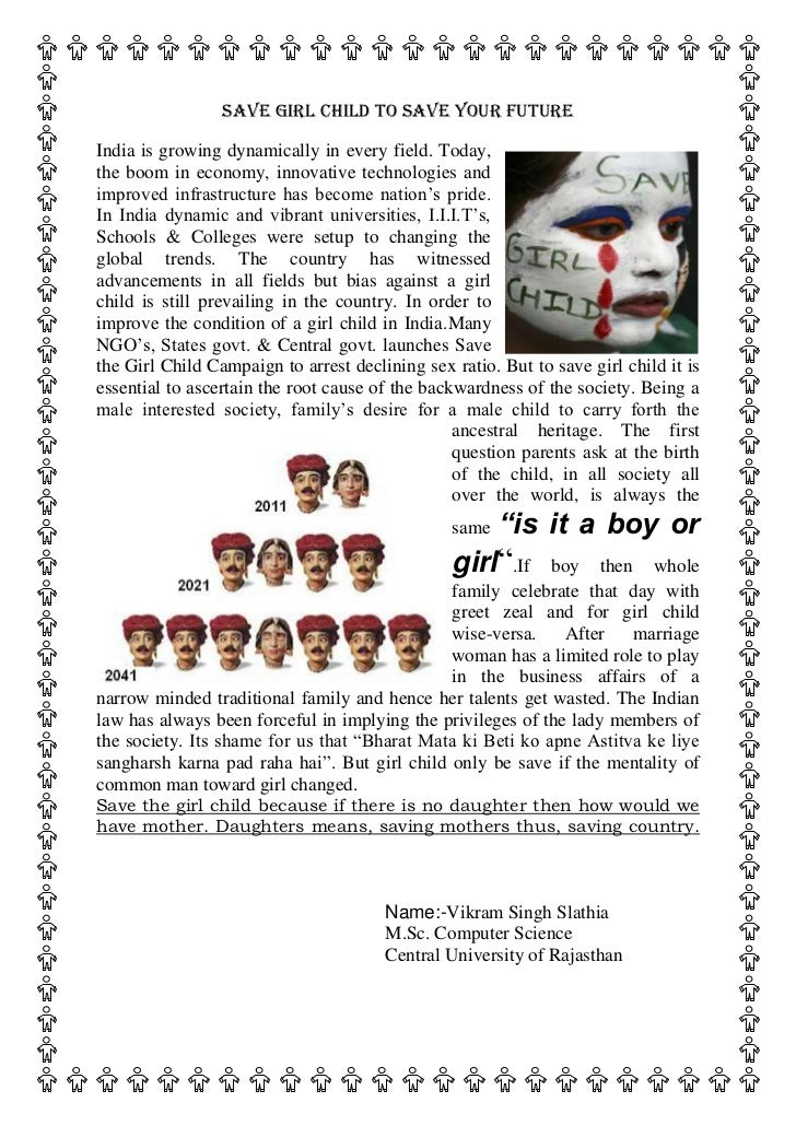 short essay on save girl child Speech on save girl child - 21959 save girl child god has made all things bright and beautiful girls included.