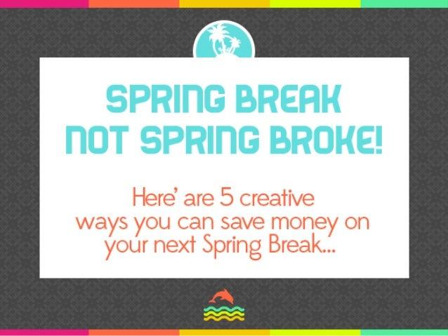 5 creative ways to save money on your next spring break. Black Bedroom Furniture Sets. Home Design Ideas