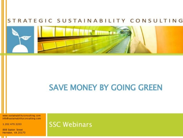 SAVE MONEY BY GOING GREENSSC Webinars