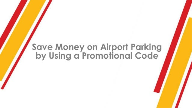 Save Money on Airport Parking by Using a Promotional Code
