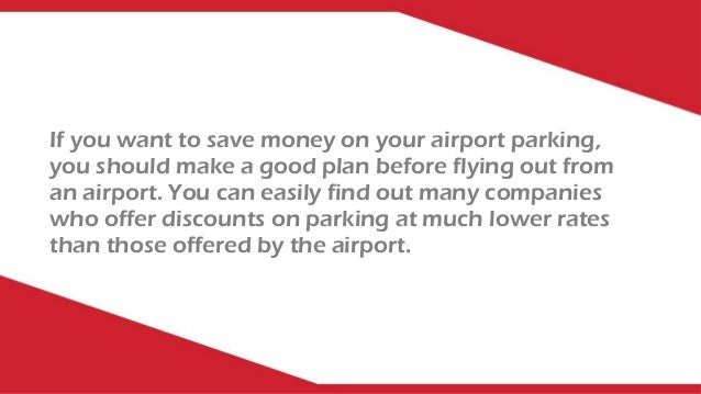 If you want to save money on your airport parking, you should make a good plan before flying out from an airport. You can ...