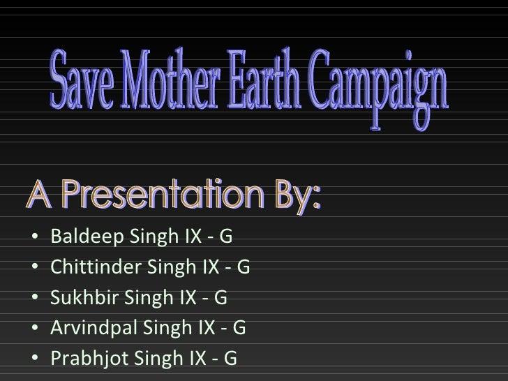 <ul><li>Baldeep Singh IX - G </li></ul><ul><li>Chittinder Singh IX - G </li></ul><ul><li>Sukhbir Singh IX - G </li></ul><u...
