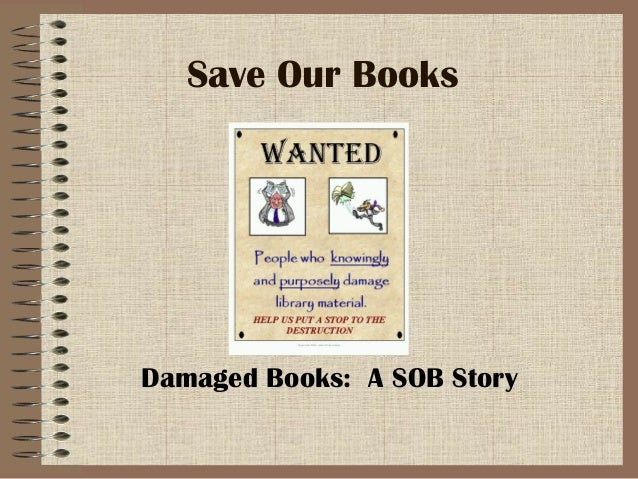 Save Our Books Damaged Books: A SOB Story